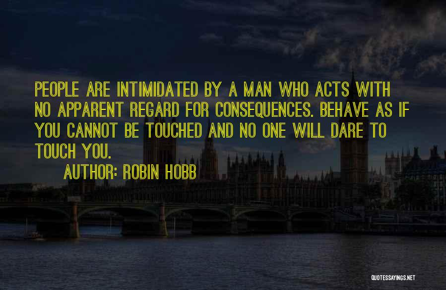 Intimidated By You Quotes By Robin Hobb