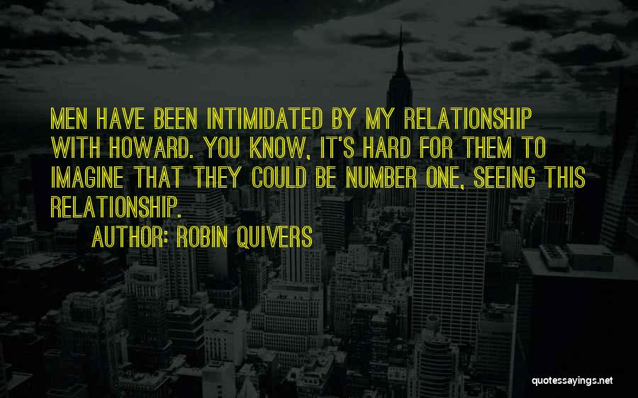 Intimidated By You Quotes By Robin Quivers