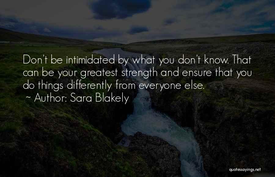 Intimidated By You Quotes By Sara Blakely