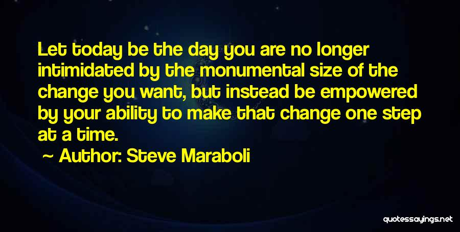 Intimidated By You Quotes By Steve Maraboli