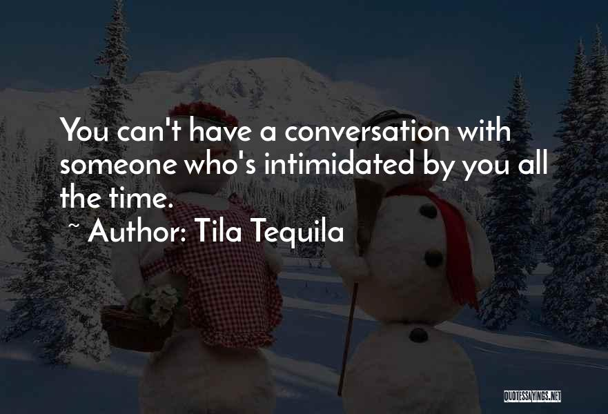 Intimidated By You Quotes By Tila Tequila