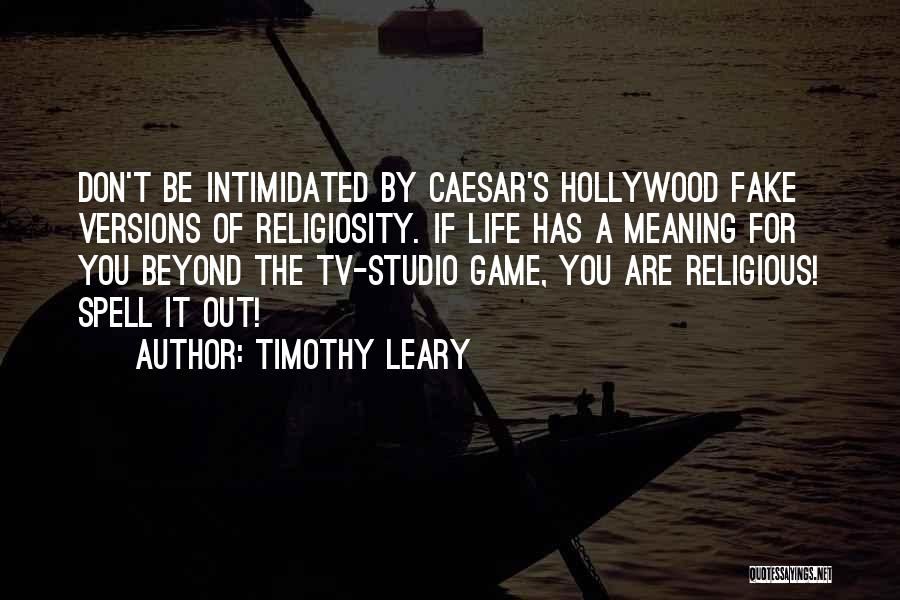 Intimidated By You Quotes By Timothy Leary