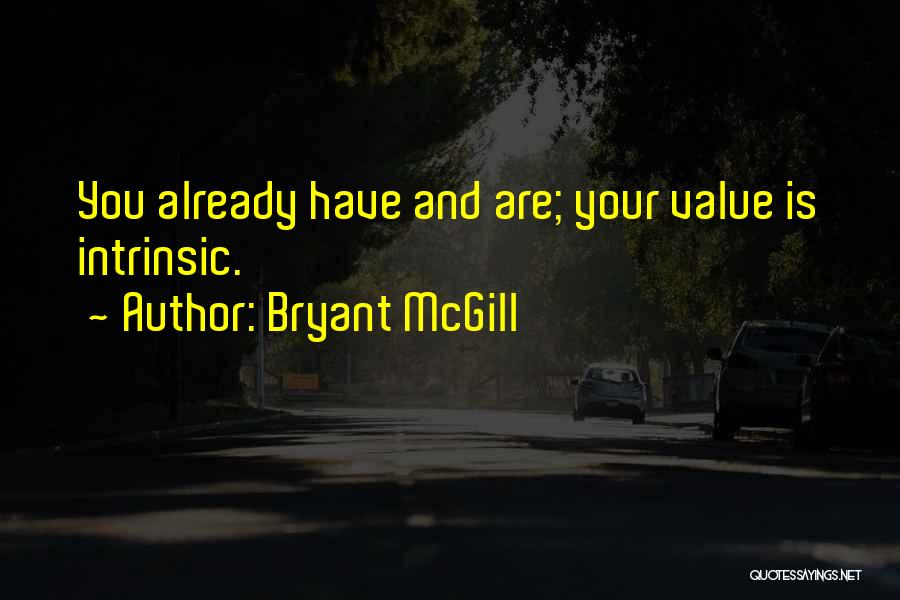 Intrinsic Value Quotes By Bryant McGill