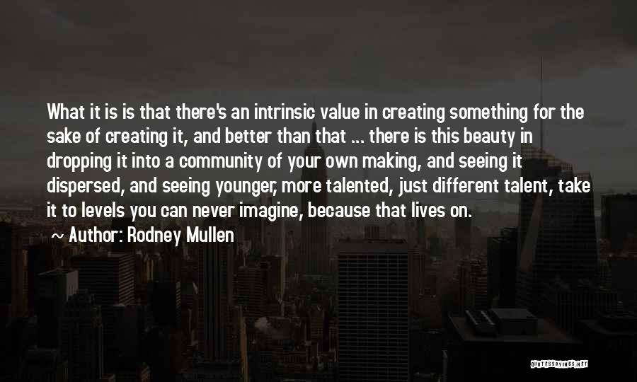 Intrinsic Value Quotes By Rodney Mullen