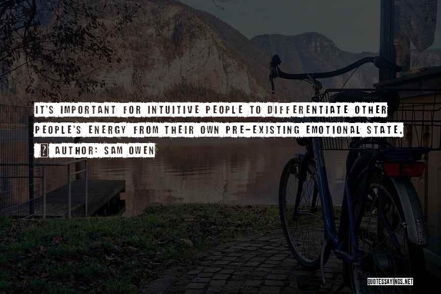 Intuition And Relationships Quotes By Sam Owen