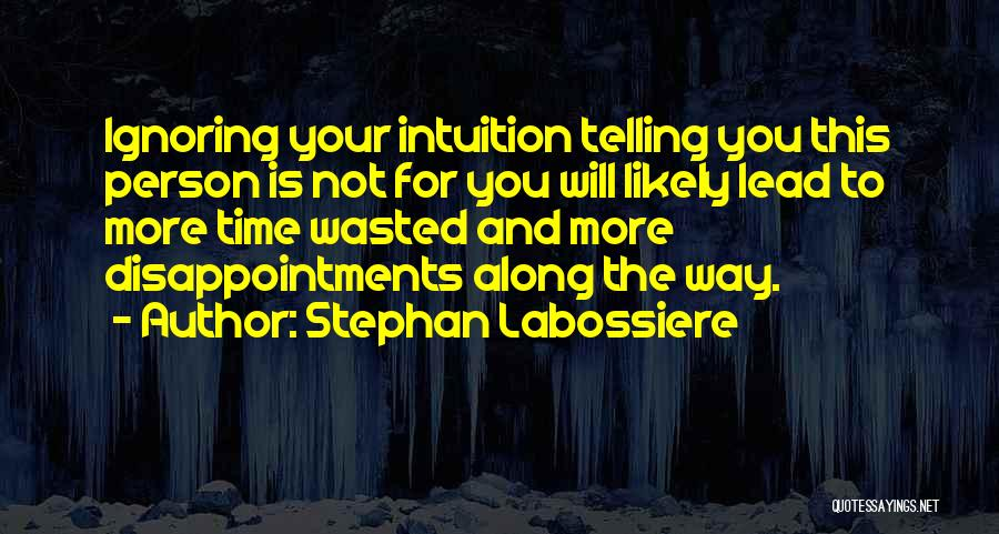 Intuition And Relationships Quotes By Stephan Labossiere