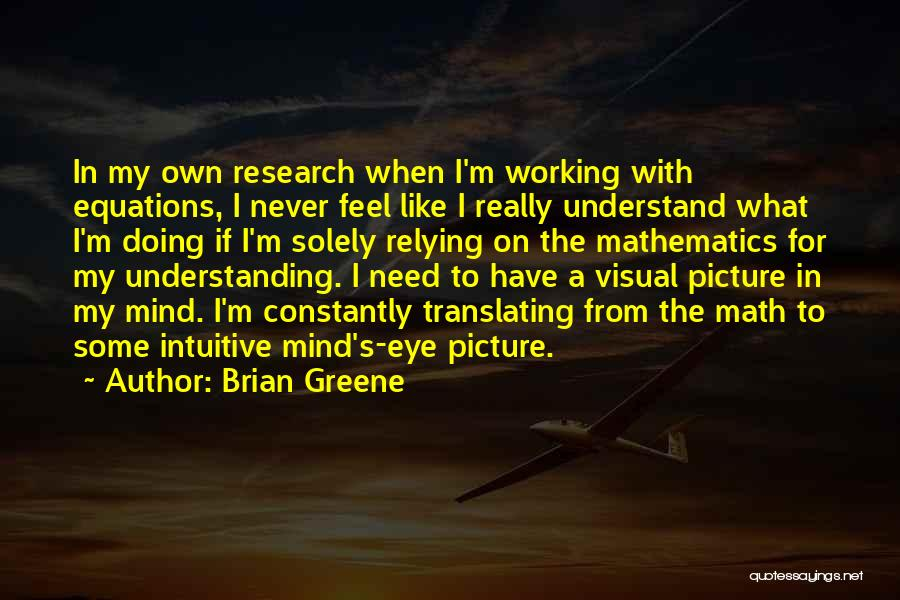 Intuitive Quotes By Brian Greene