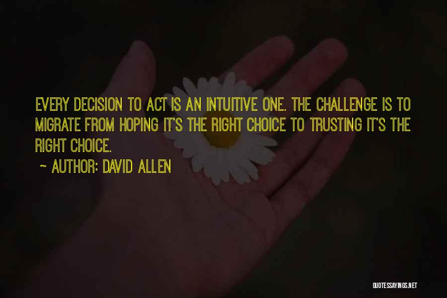 Intuitive Quotes By David Allen