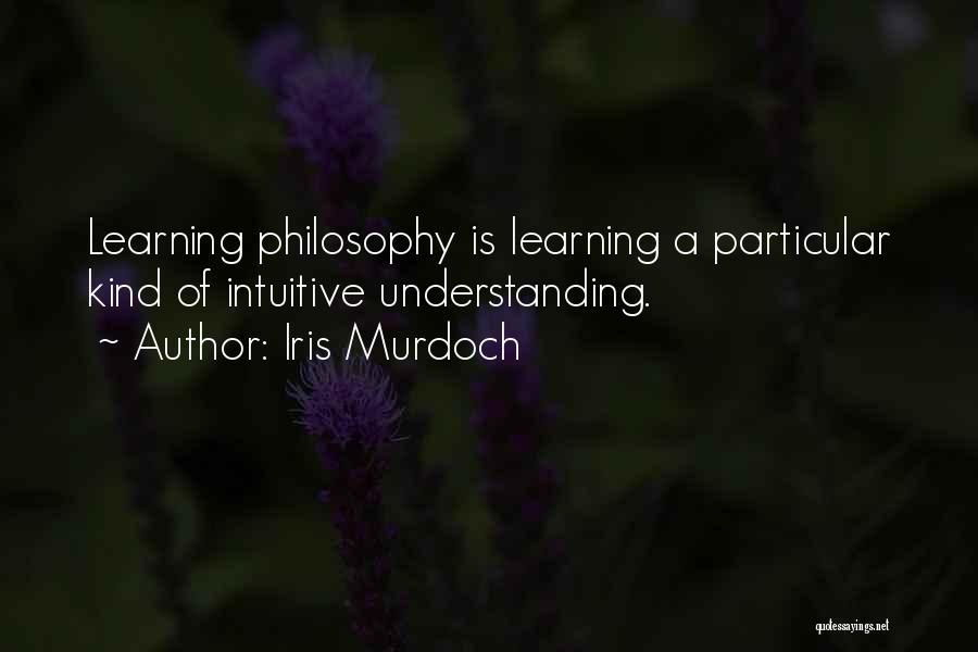 Intuitive Quotes By Iris Murdoch