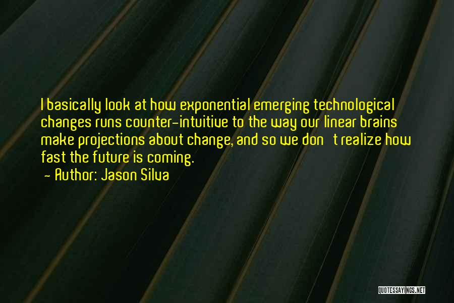Intuitive Quotes By Jason Silva