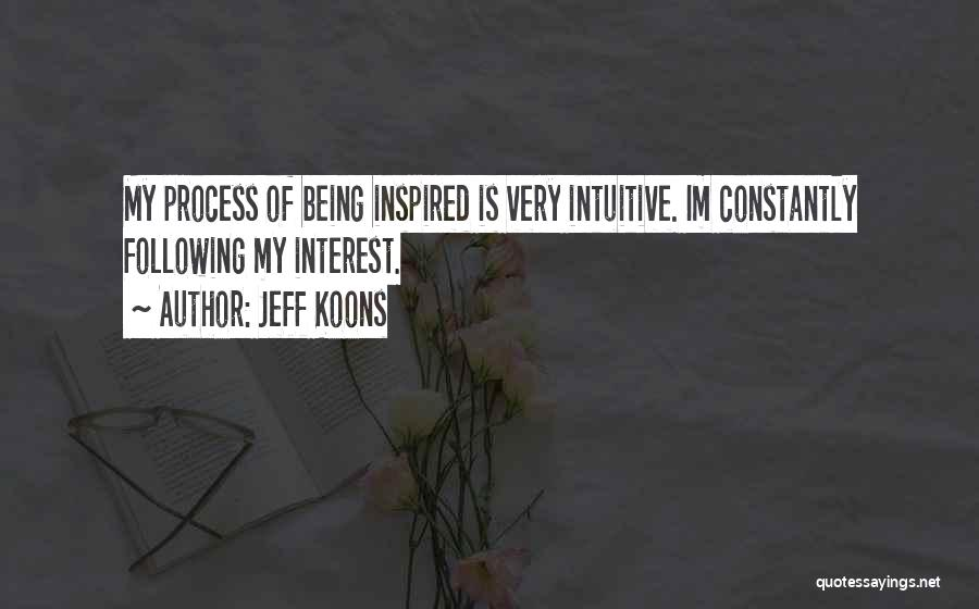 Intuitive Quotes By Jeff Koons