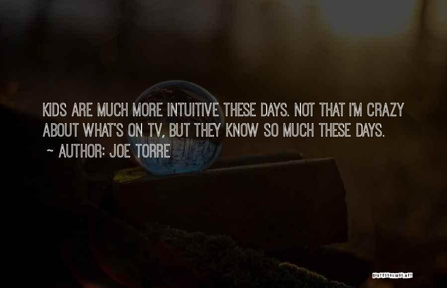 Intuitive Quotes By Joe Torre