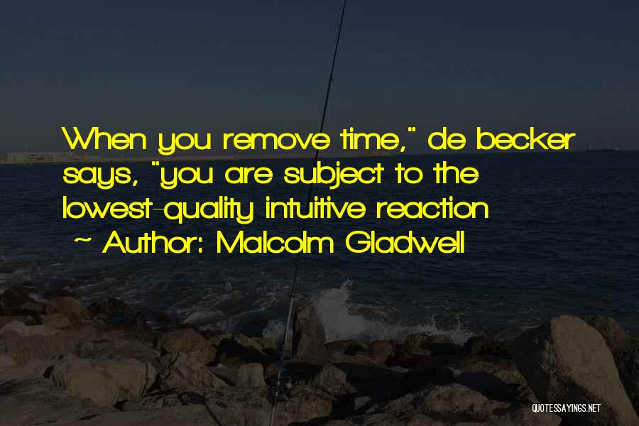 Intuitive Quotes By Malcolm Gladwell