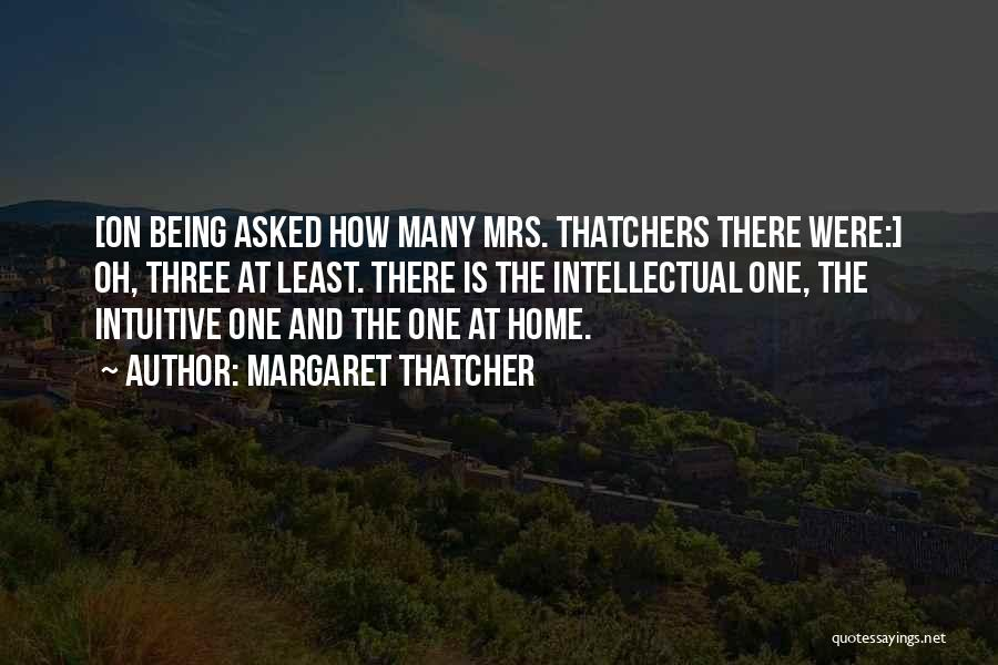 Intuitive Quotes By Margaret Thatcher
