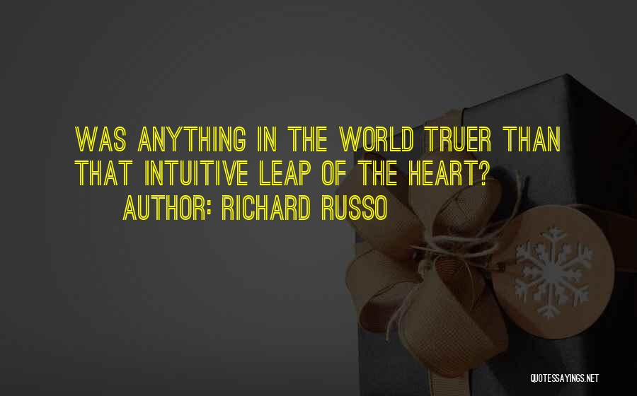 Intuitive Quotes By Richard Russo