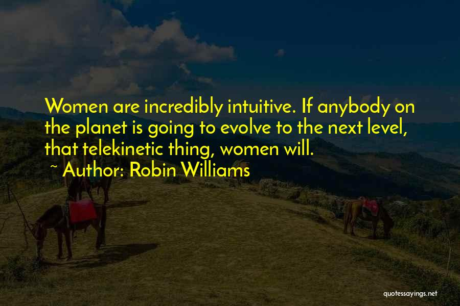 Intuitive Quotes By Robin Williams