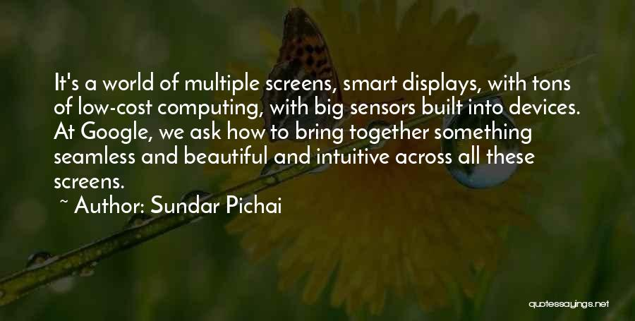 Intuitive Quotes By Sundar Pichai