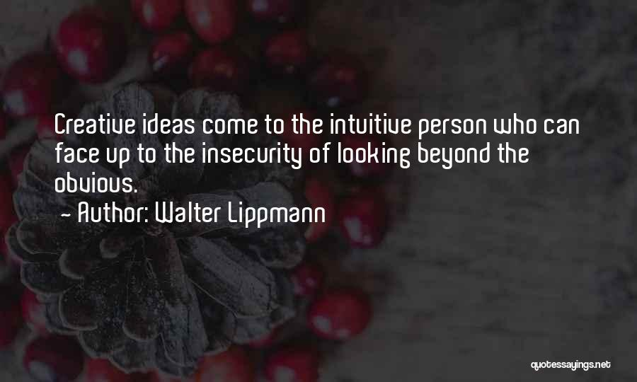 Intuitive Quotes By Walter Lippmann