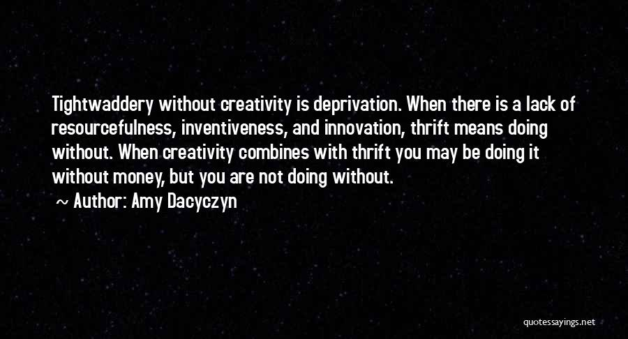 Inventiveness Quotes By Amy Dacyczyn