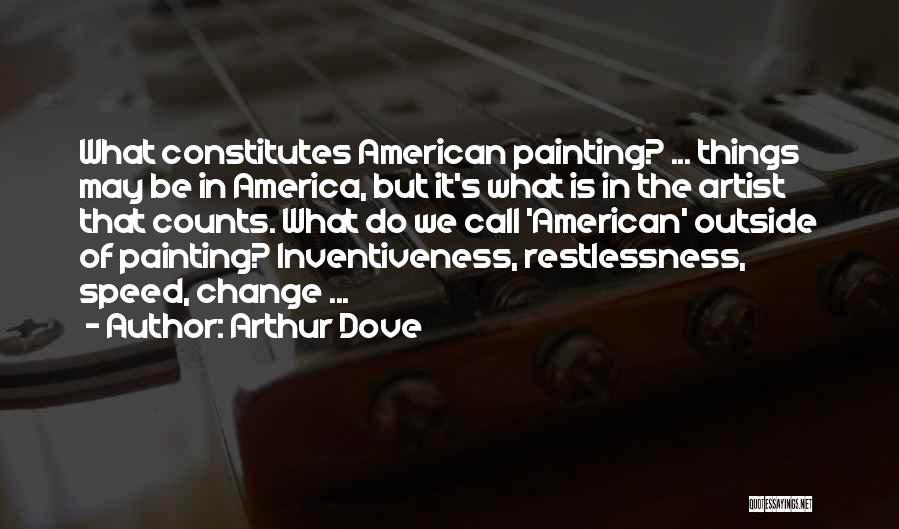 Inventiveness Quotes By Arthur Dove