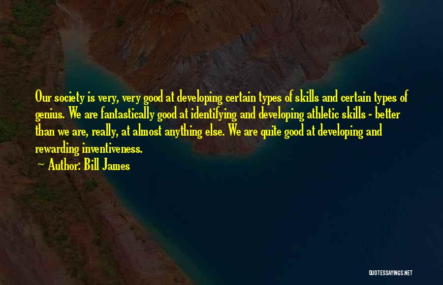 Inventiveness Quotes By Bill James
