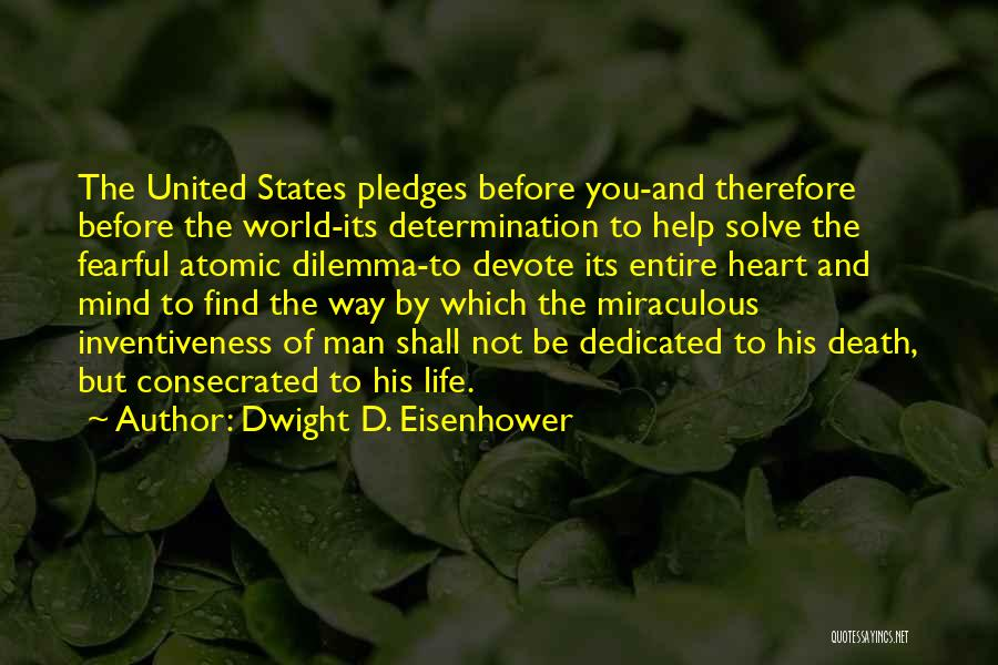 Inventiveness Quotes By Dwight D. Eisenhower