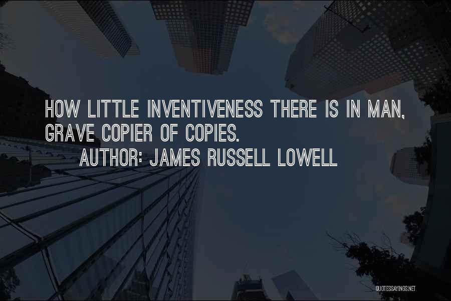 Inventiveness Quotes By James Russell Lowell