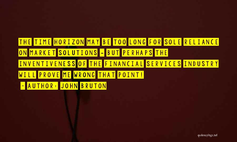 Inventiveness Quotes By John Bruton