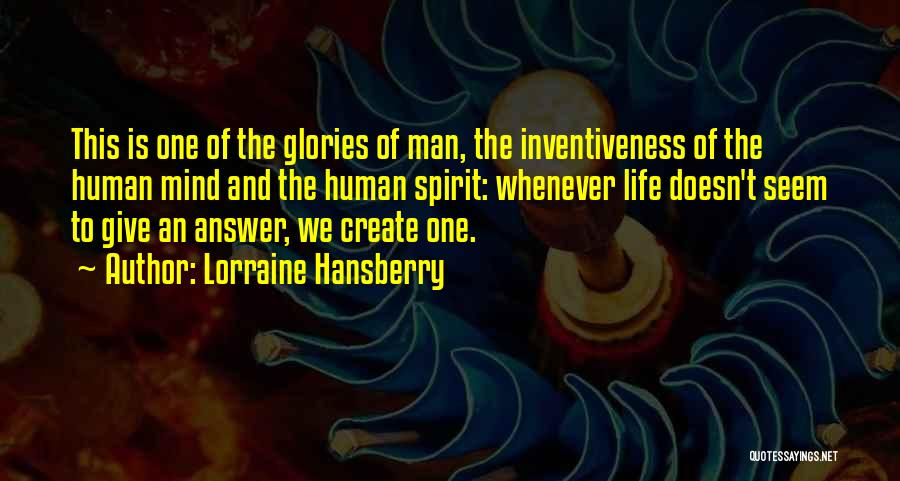 Inventiveness Quotes By Lorraine Hansberry
