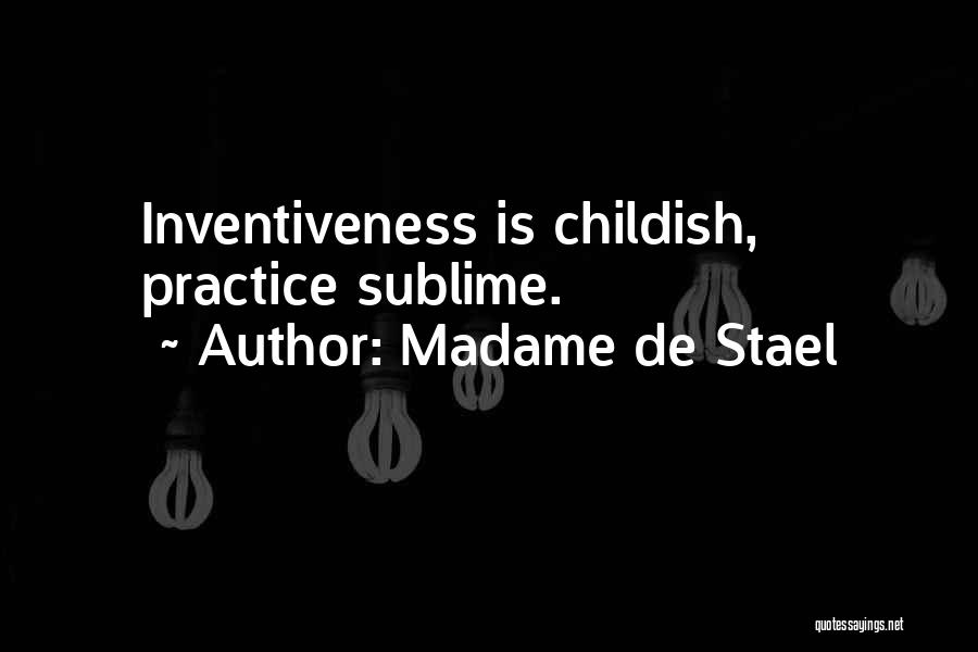 Inventiveness Quotes By Madame De Stael