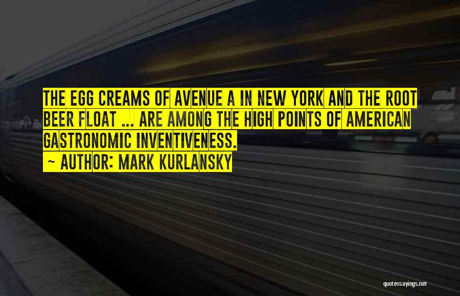 Inventiveness Quotes By Mark Kurlansky