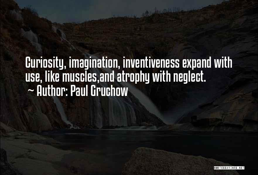 Inventiveness Quotes By Paul Gruchow