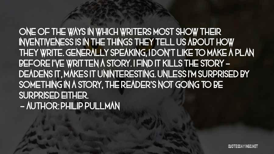 Inventiveness Quotes By Philip Pullman