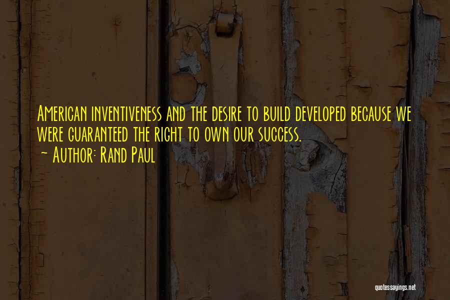 Inventiveness Quotes By Rand Paul