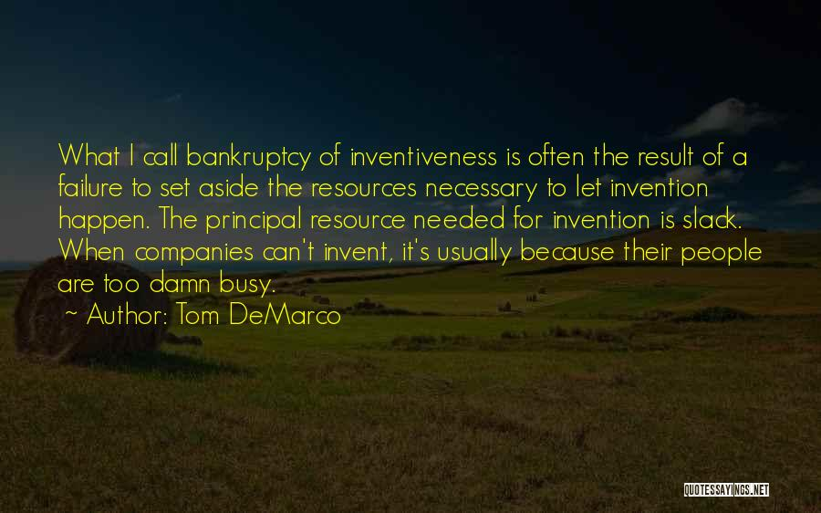 Inventiveness Quotes By Tom DeMarco
