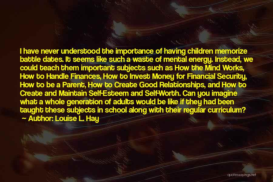 Invest In Relationships Quotes By Louise L. Hay