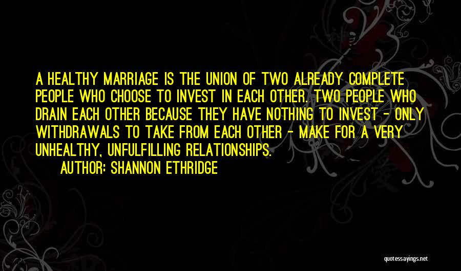 Invest In Relationships Quotes By Shannon Ethridge