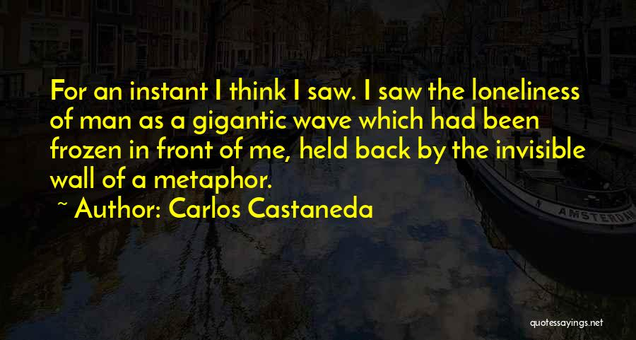 Invisible Man Invisible Quotes By Carlos Castaneda