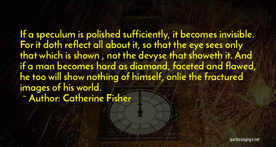 Invisible Man Invisible Quotes By Catherine Fisher