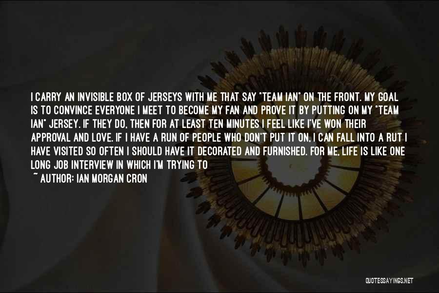 Invisible Man Invisible Quotes By Ian Morgan Cron
