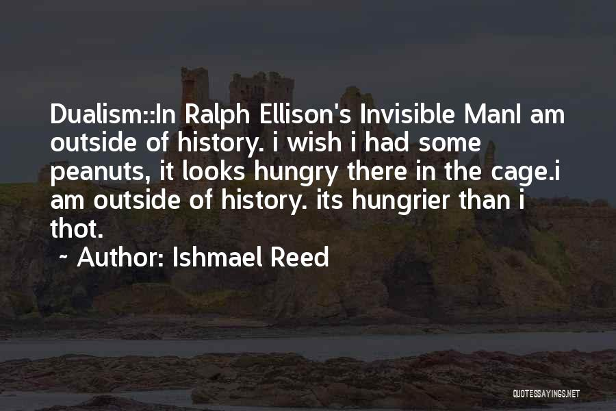 Invisible Man Invisible Quotes By Ishmael Reed