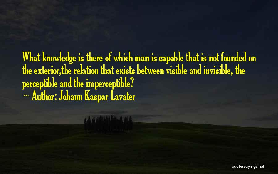 Invisible Man Invisible Quotes By Johann Kaspar Lavater