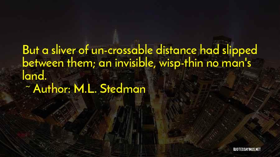 Invisible Man Invisible Quotes By M.L. Stedman