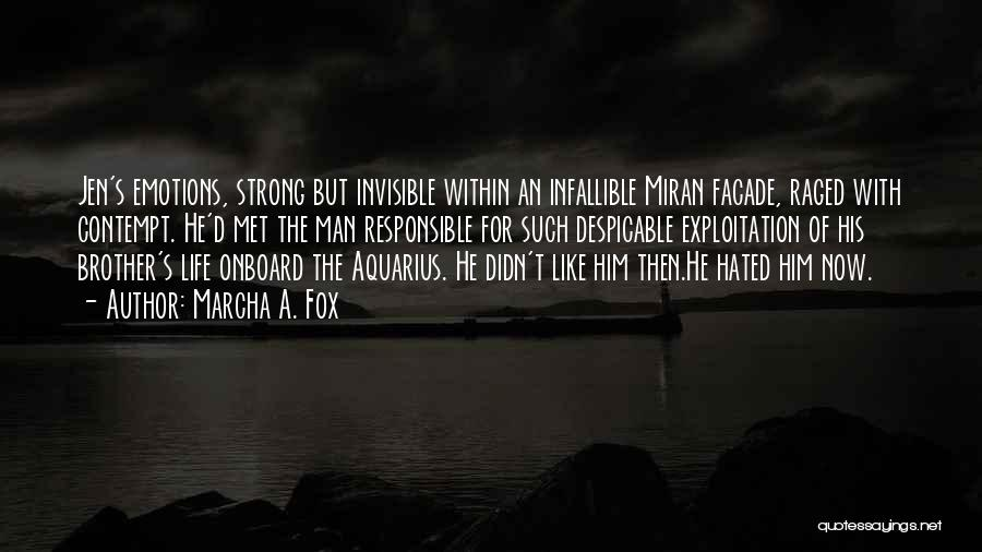 Invisible Man Invisible Quotes By Marcha A. Fox