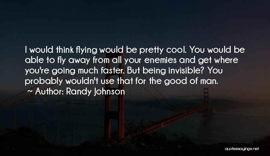 Invisible Man Invisible Quotes By Randy Johnson