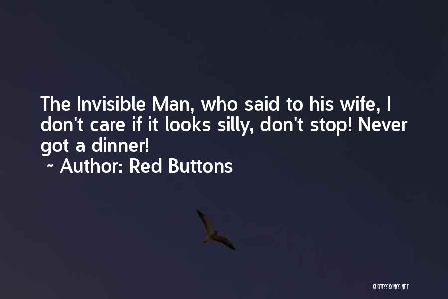 Invisible Man Invisible Quotes By Red Buttons