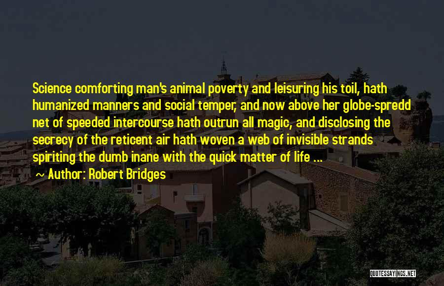 Invisible Man Invisible Quotes By Robert Bridges