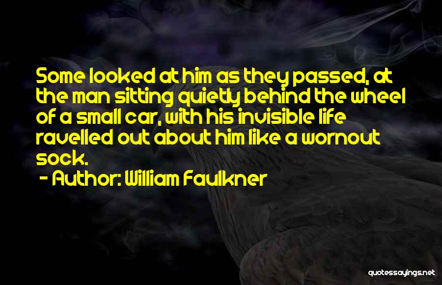 Invisible Man Invisible Quotes By William Faulkner