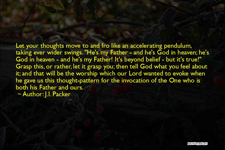 Invocation To God Quotes By J.I. Packer