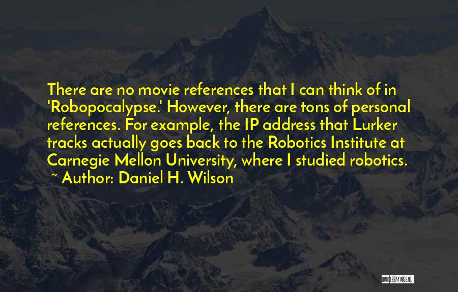Ip Address Quotes By Daniel H. Wilson